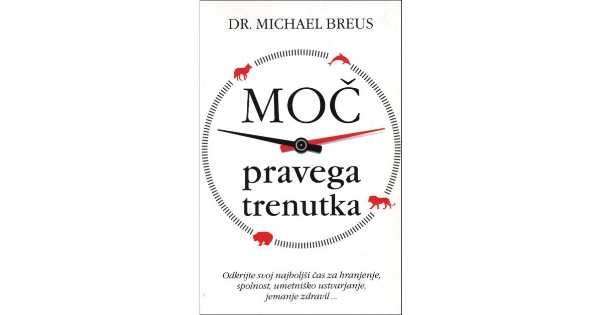 Moč pravega trenutka - Michael Breus   Menschenrechtaufnahrung.org