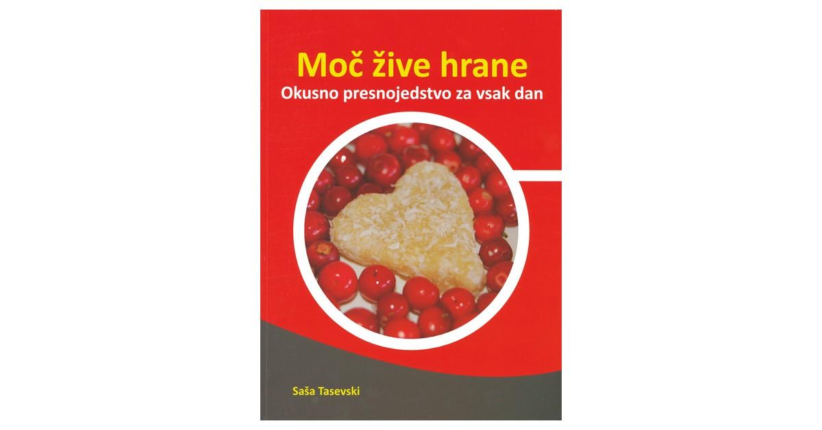 Moč žive hrane - Saša Tasevski | Fundacionsinadep.org