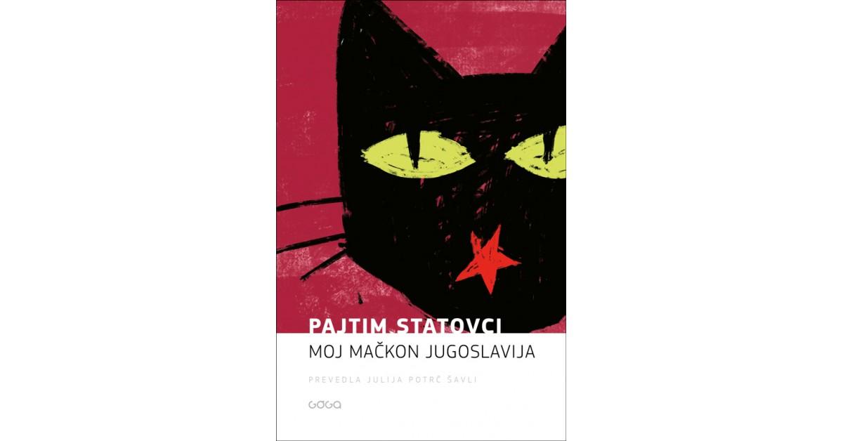 Moj mačkon Jugoslavija - Pajtim Statovci | Fundacionsinadep.org