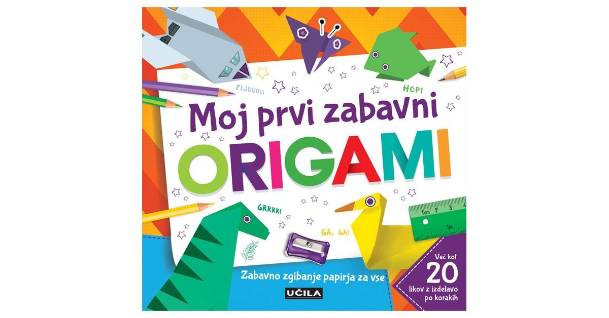 Moj prvi zabavni origami