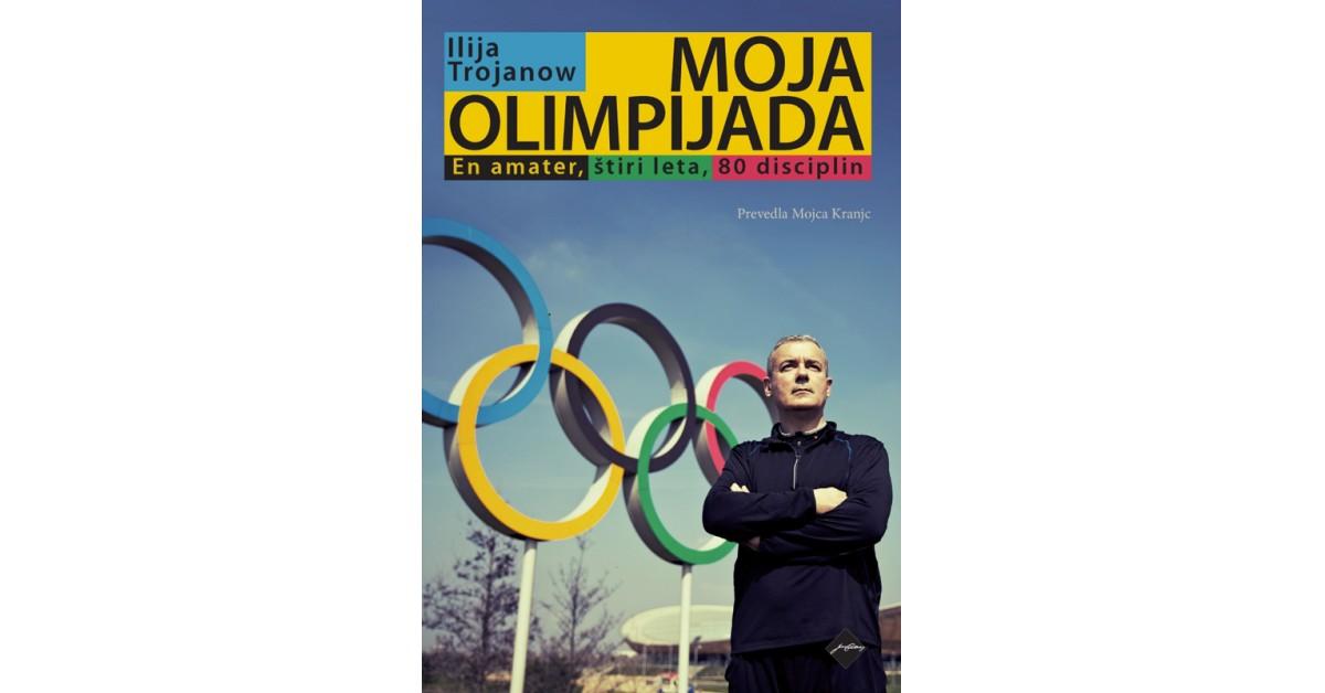 Moja olimpijada - Ilija Trojanow | Fundacionsinadep.org
