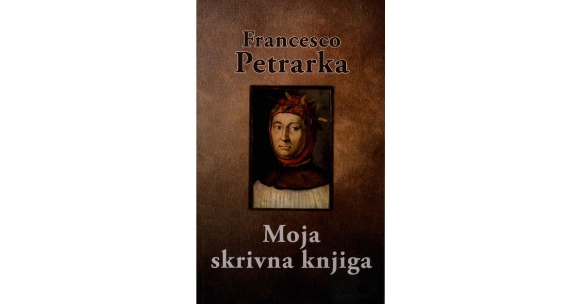 Moja skrivna knjiga - Francesco Petrarca   Menschenrechtaufnahrung.org