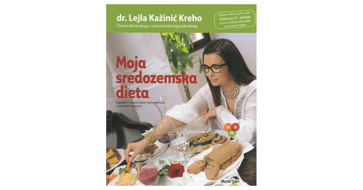 Moja sredozemska dieta - Lejla Kažinić Kreho | Fundacionsinadep.org