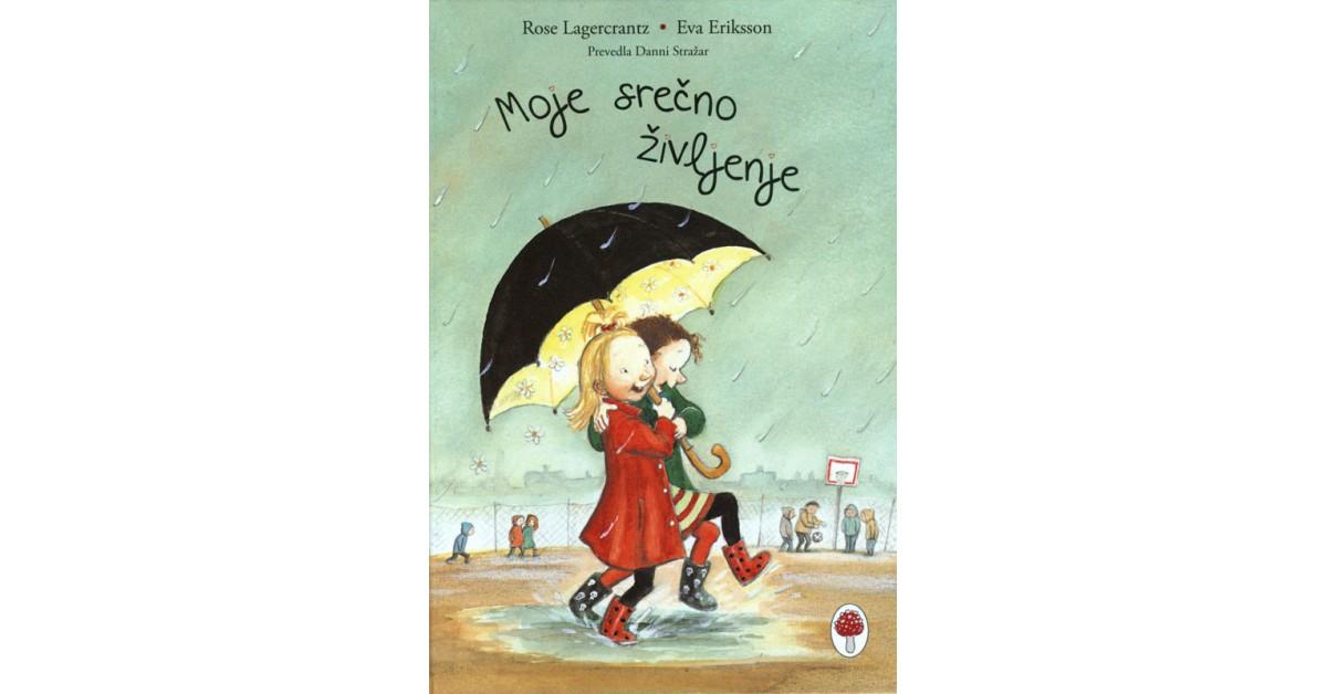 Moje srečno življenje - Rose Lagercrantz   Menschenrechtaufnahrung.org