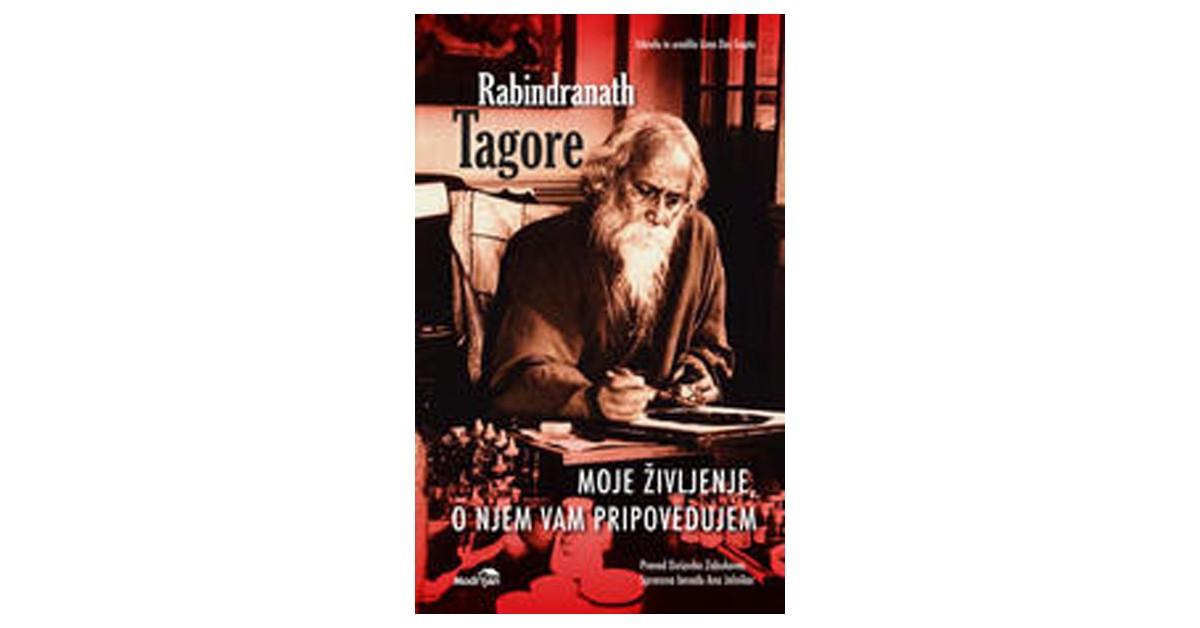 Moje življenje, o njem vam pripovedujem - Rabindranath Tagore   Menschenrechtaufnahrung.org