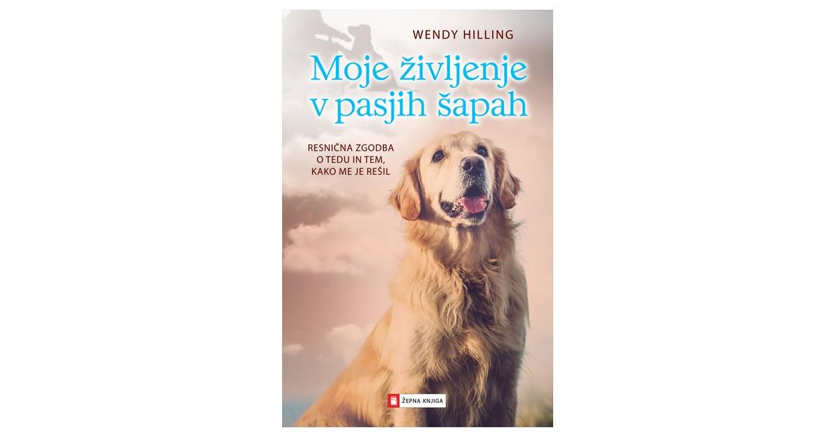 Moje življenje v pasjih šapah - Wendy Hilling | Fundacionsinadep.org