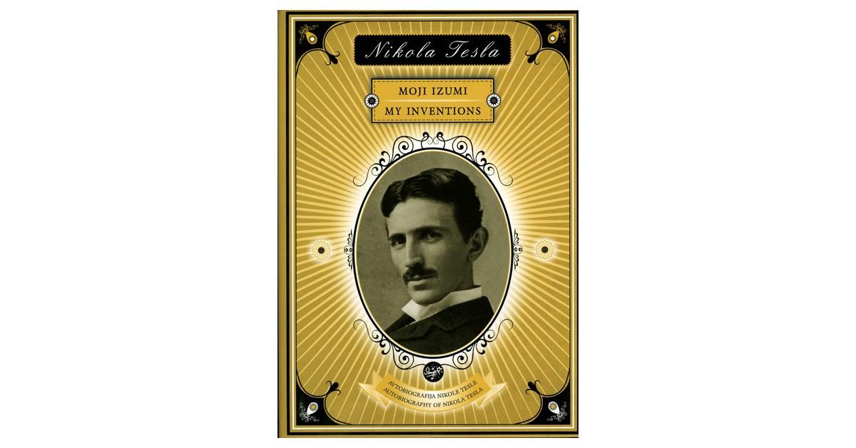Moji izumi/My Inventions - Nikola Tesla | Fundacionsinadep.org