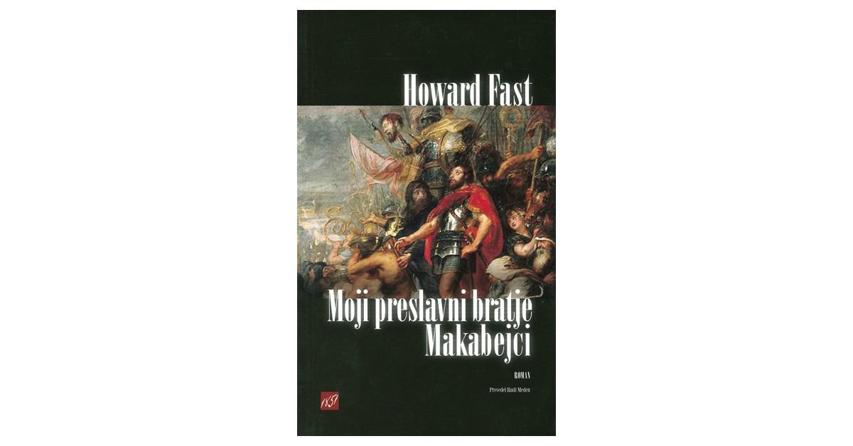 Moji preslavni bratje Makabejci - Howard Fast | Fundacionsinadep.org
