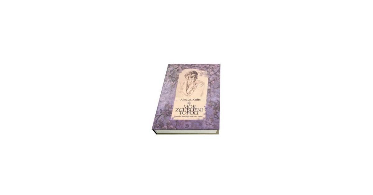 Moji zgubljeni topoli: spomini na drugo svetovno vojno - Alma M. Karlin | Fundacionsinadep.org