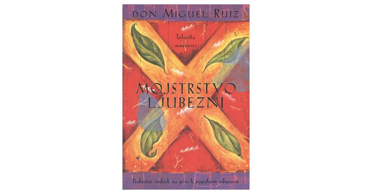Mojstrstvo ljubezni - Don Miguel Ruiz | Menschenrechtaufnahrung.org