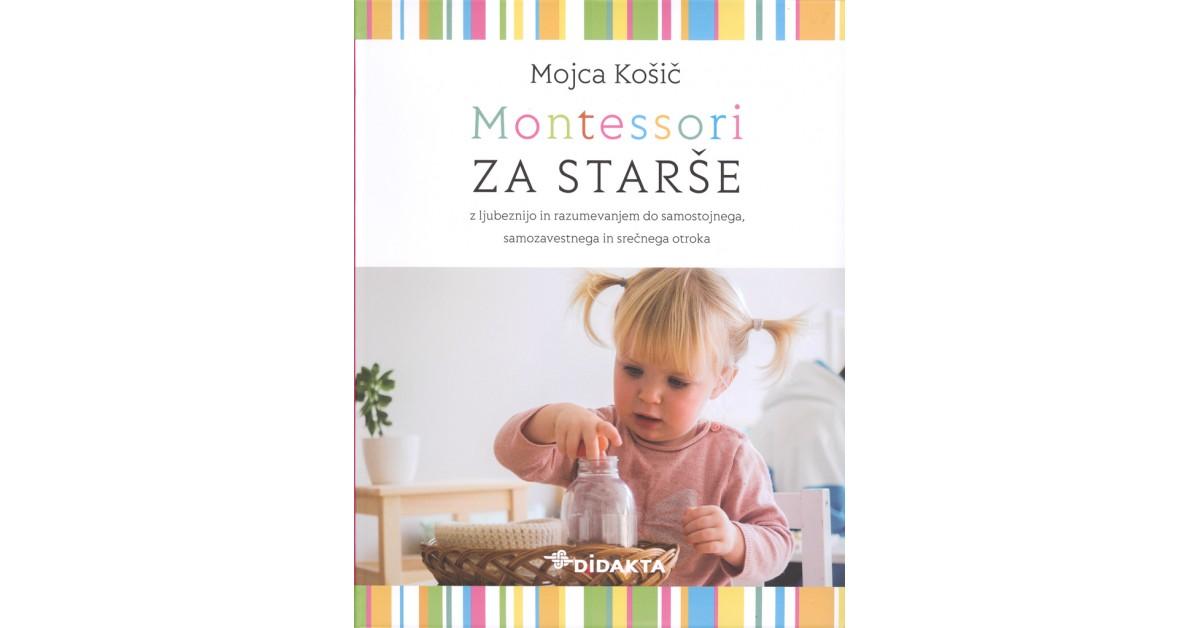 Montessori za starše - Mojca Kosič | Fundacionsinadep.org