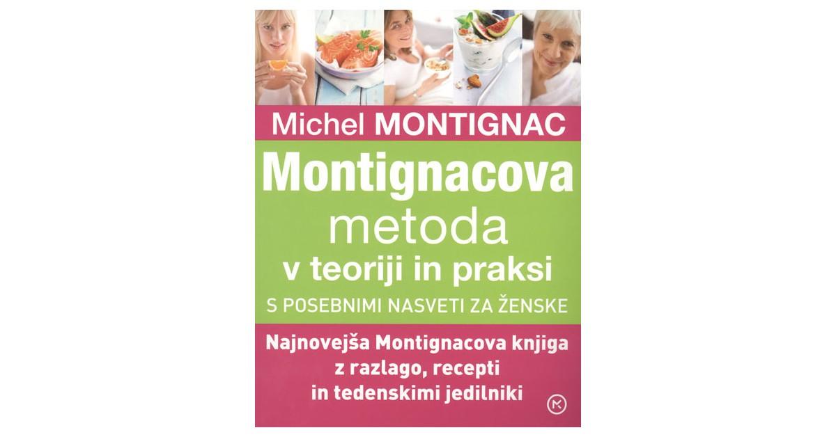 Montignacova metoda v teoriji in praksi - Michel Montignac | Fundacionsinadep.org