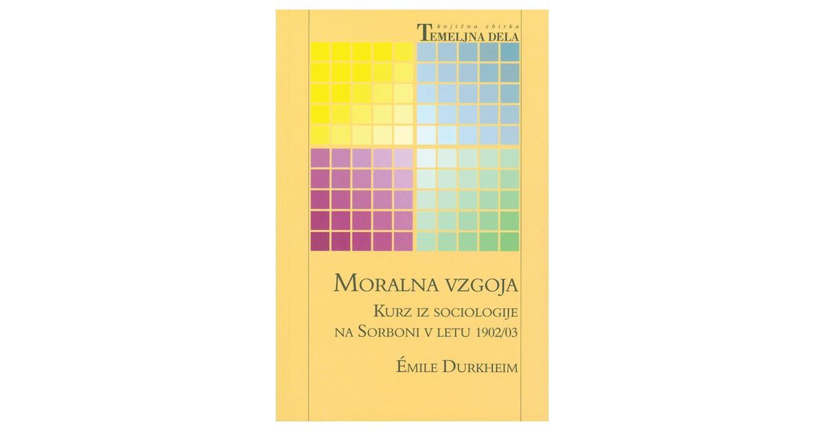 Moralna vzgoja - Émile Durkheim | Menschenrechtaufnahrung.org