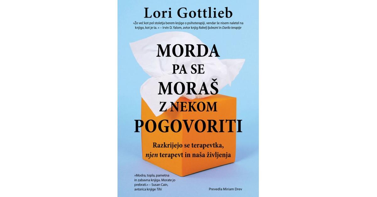 Morda pa se moraš z nekom pogovoriti - Lori  Gottlieb   Menschenrechtaufnahrung.org