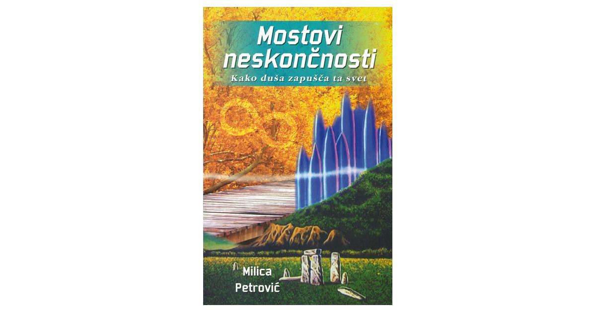 Mostovi neskončnosti - Milica Petrović | Fundacionsinadep.org