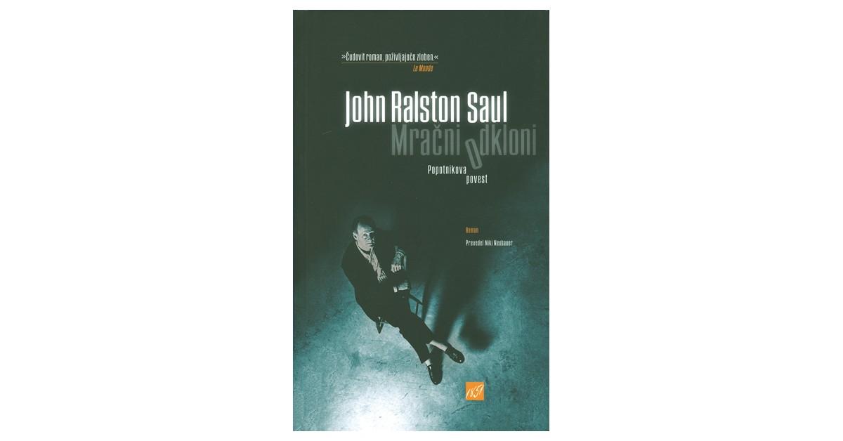 Mračni odkloni - John Ralston Saul | Fundacionsinadep.org
