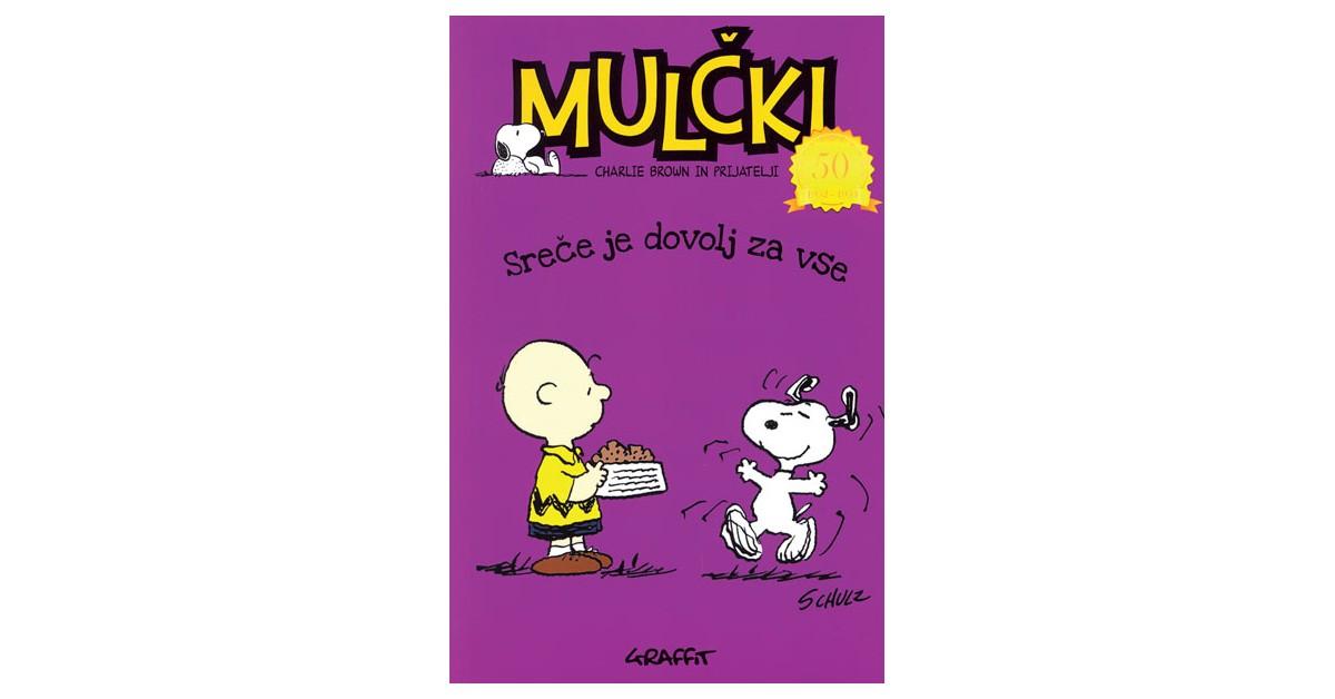 Mulčki. Sreče je dovolj za vse - Charles M. Schulz | Fundacionsinadep.org