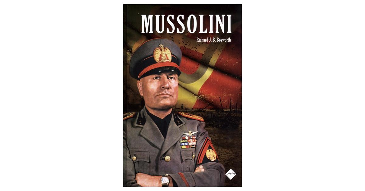 Mussolini - Richard J. B. Bosworth | Fundacionsinadep.org