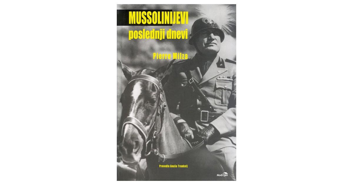 Mussolinijevi poslednji dnevi - Pierre Milza | Menschenrechtaufnahrung.org