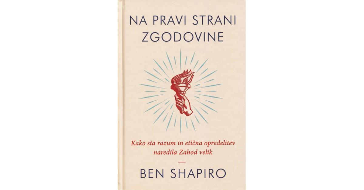 Na pravi strani zgodovine - Ben  Shapiro   Fundacionsinadep.org