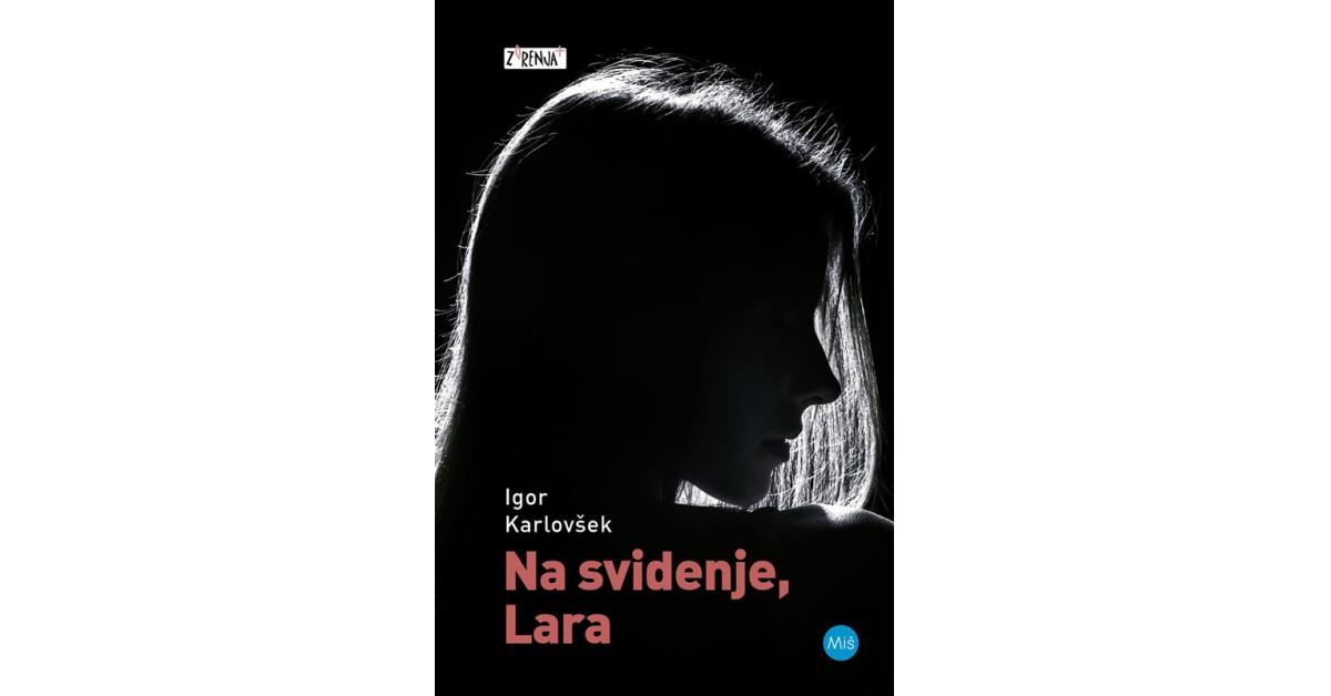 Na svidenje, Lara - Igor Karlovšek | Fundacionsinadep.org
