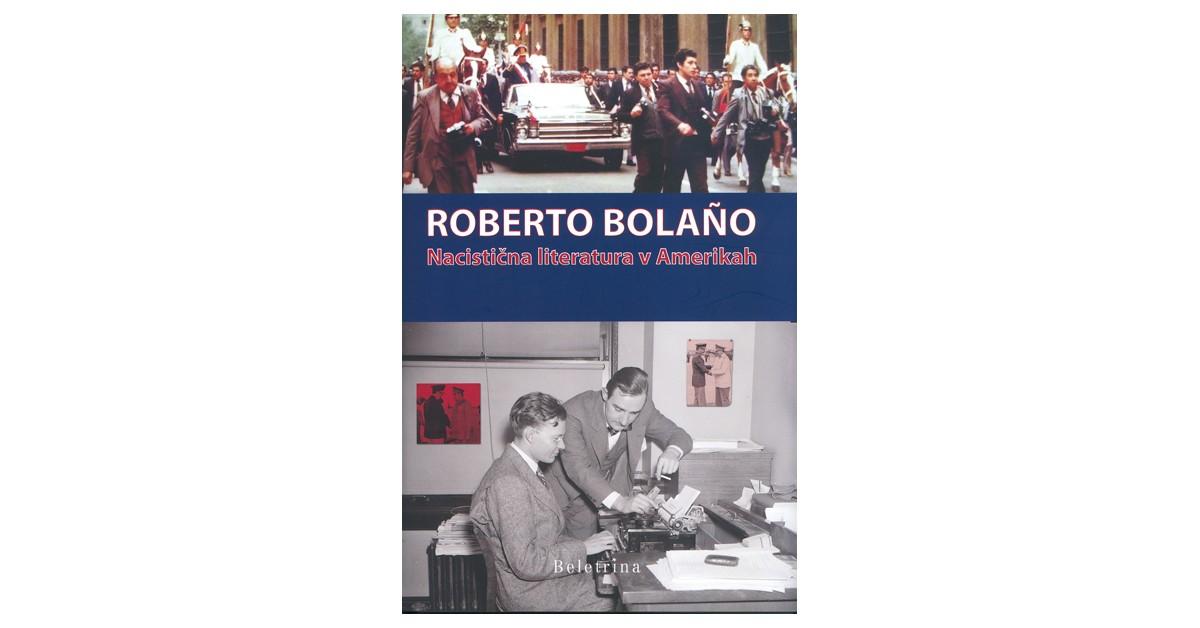 Nacistična literatura v Amerikah - Roberto Bolaño, Roberto Bolaño | Menschenrechtaufnahrung.org