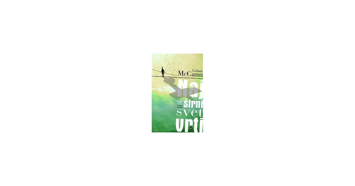 Naj se širni svet vrti - Colum McCann | Menschenrechtaufnahrung.org