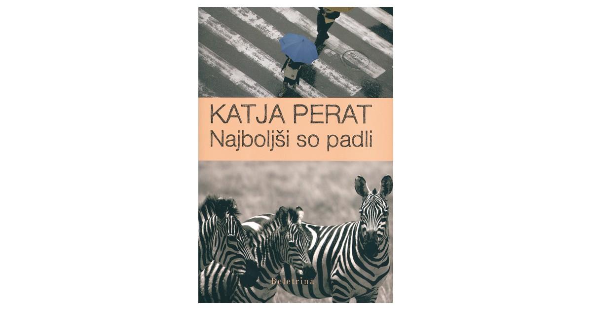 Najboljši so padli - Katja Perat | Fundacionsinadep.org