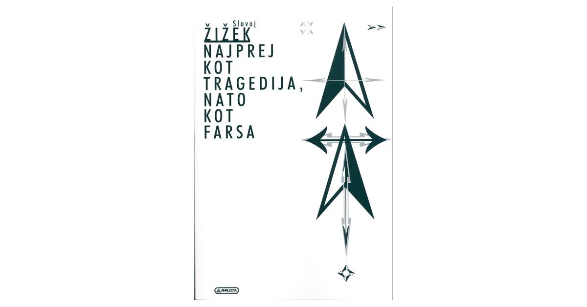Najprej kot tragedija, nato kot farsa - Slavoj Žižek | Fundacionsinadep.org