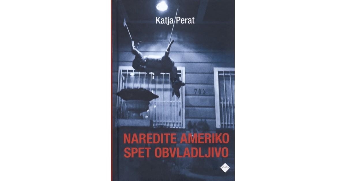 Naredite Ameriko spet obvladljivo - Katja Perat   Menschenrechtaufnahrung.org