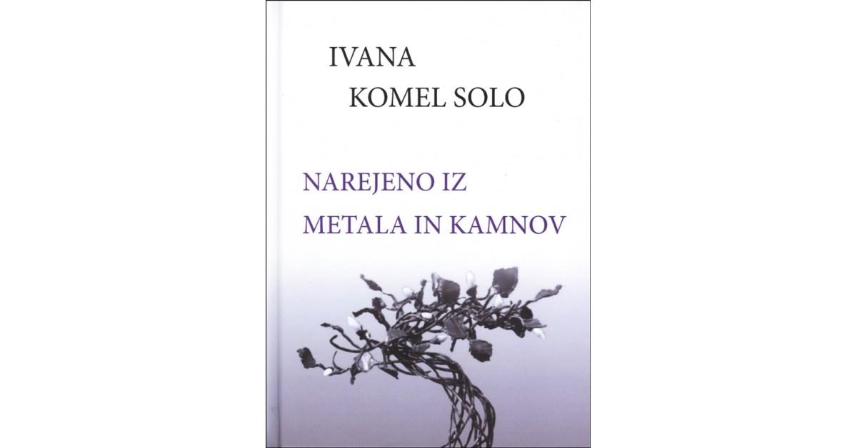 Narejeno iz metala in kamnov - Ivana Komel Solo | Fundacionsinadep.org