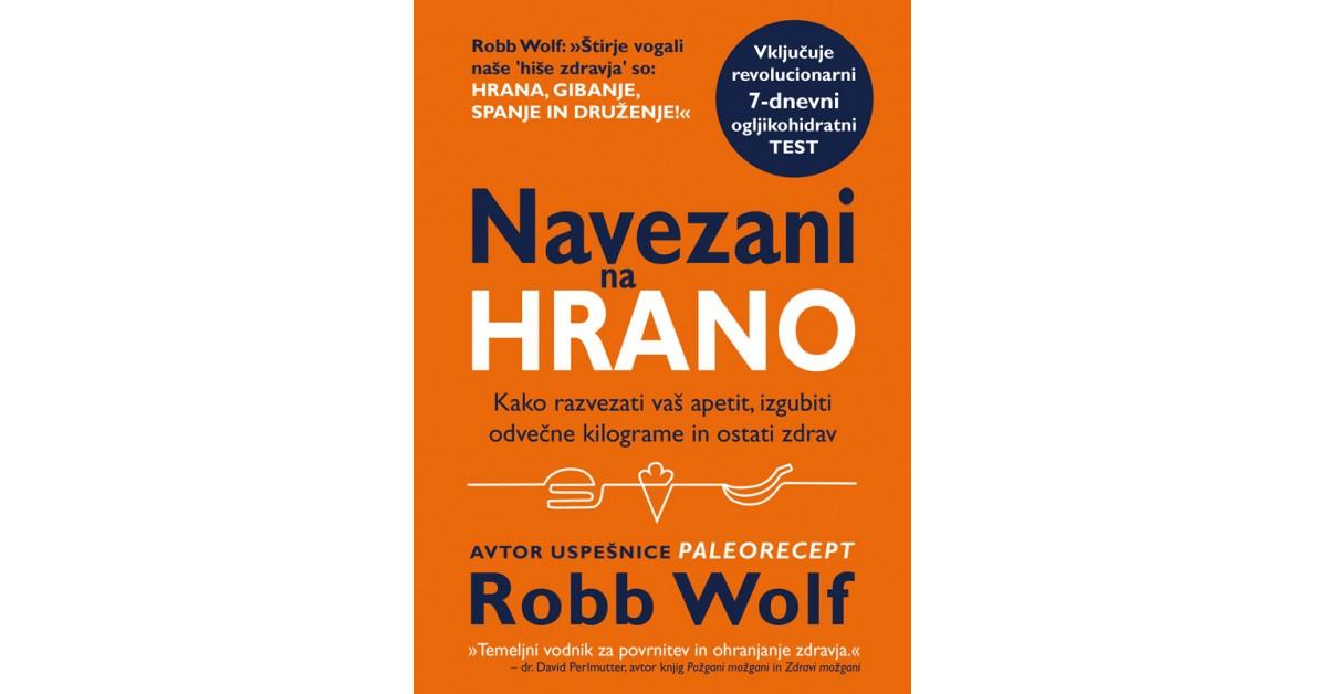Navezani na hrano - Robb Wolf   Menschenrechtaufnahrung.org