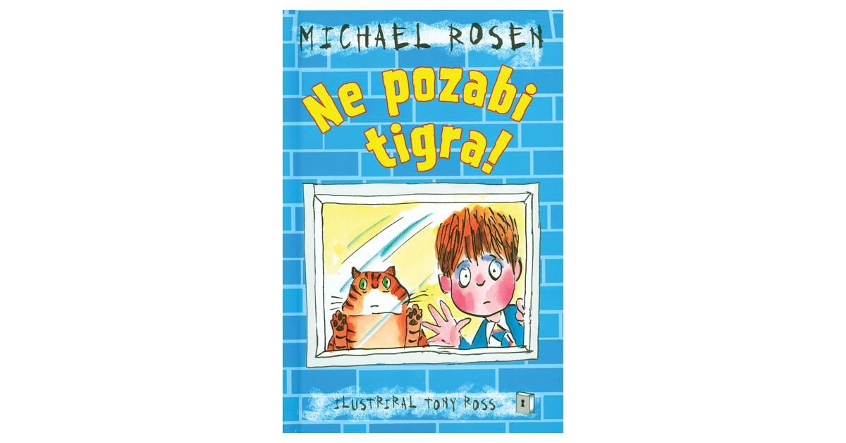 Ne pozabi tigra! - Michael Rosen | Menschenrechtaufnahrung.org