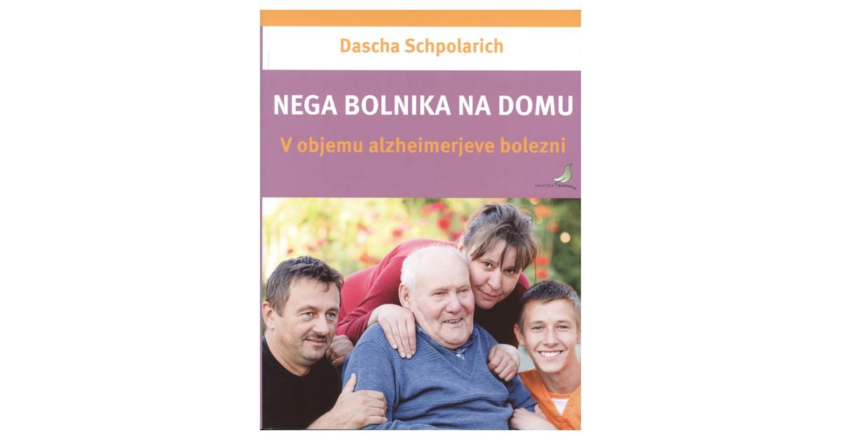 Nega bolnika na domu - Dascha Schpolarich | Fundacionsinadep.org