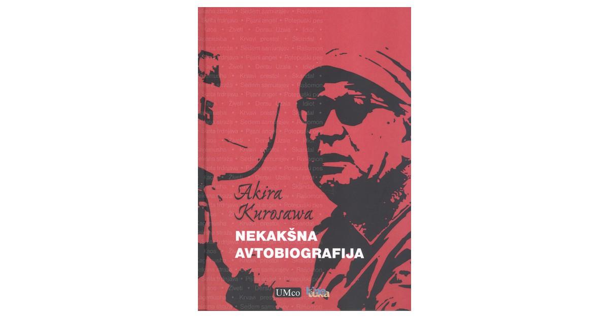 Nekakšna avtobiografija - Akira Kurosawa   Menschenrechtaufnahrung.org