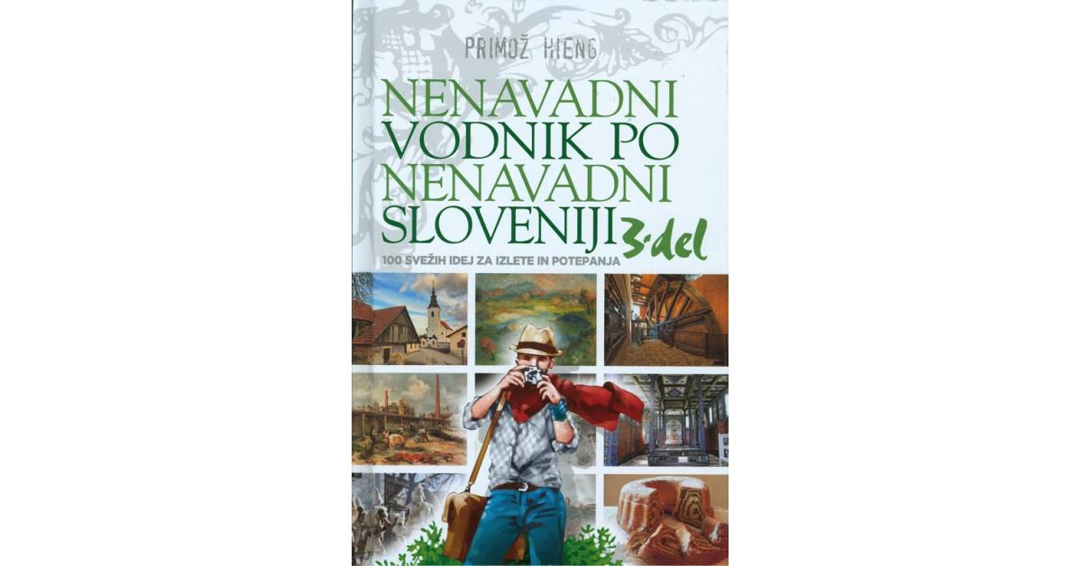 Nenavadni vodnik po nenavadni Sloveniji, 3. del - Primož Hieng | Menschenrechtaufnahrung.org