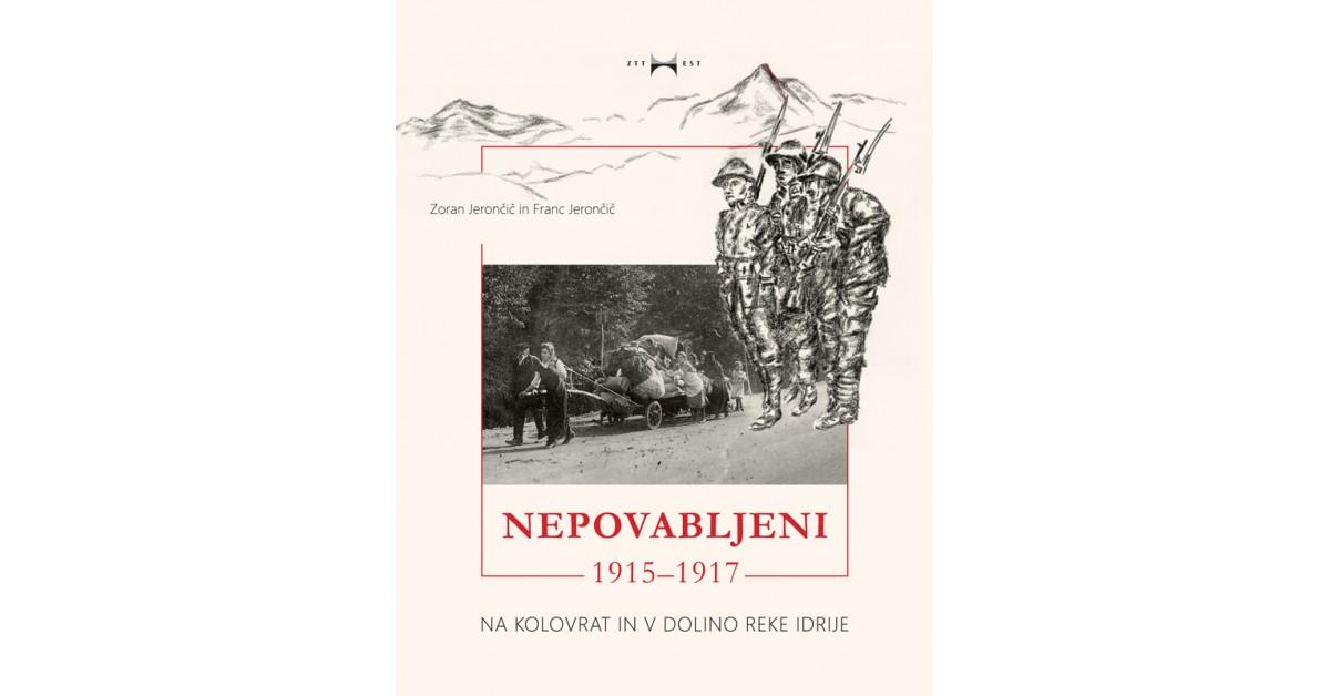Nepovabljeni 1915-1917 - Franc Jerončič, Zoran Jerončič | Fundacionsinadep.org