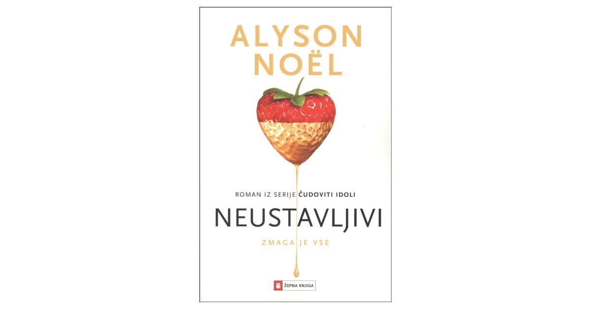 Neustavljivi - Alyson Noël | Menschenrechtaufnahrung.org