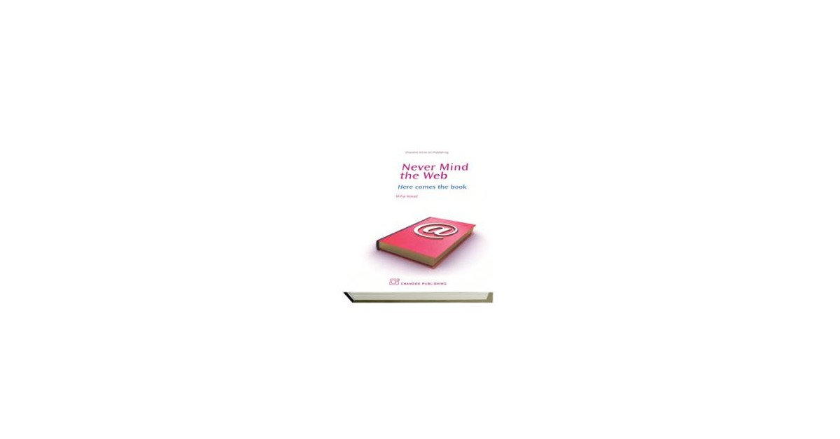 Never Mind the Web: Here comes the book - Miha Kovač | Fundacionsinadep.org