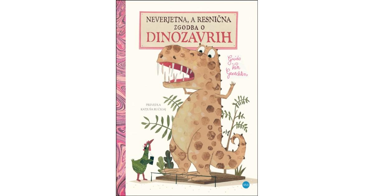 Neverjetna, a resnična zgodba o dinozavrih - Guido van Genechten | Menschenrechtaufnahrung.org