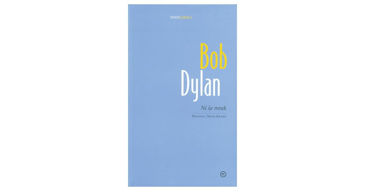 Ni še mrak - Bob Dylan | Menschenrechtaufnahrung.org