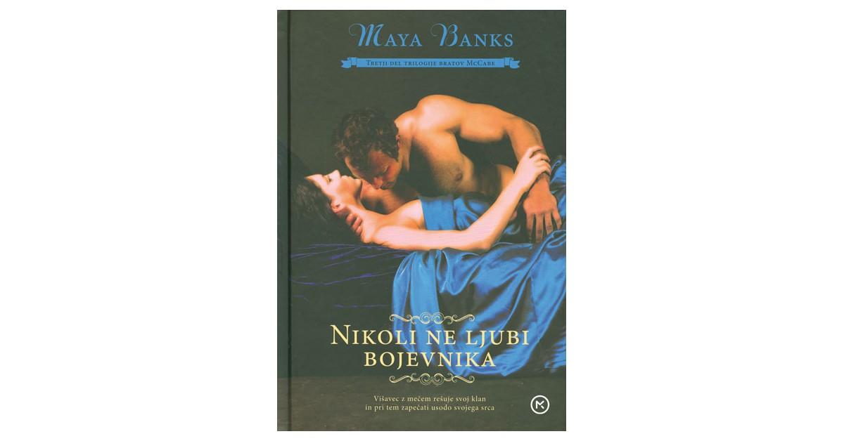 Nikoli ne ljubi bojevnika - Maya Banks | Fundacionsinadep.org