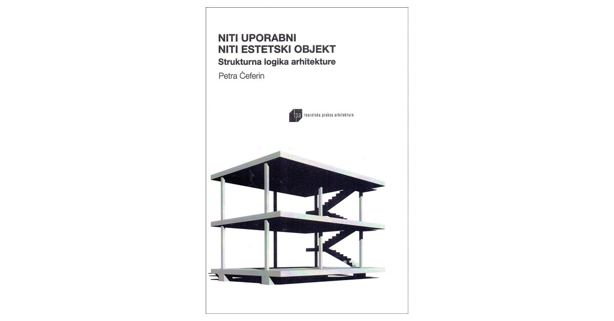 Niti uporabni niti estetski objekt - Petra Čeferin | Fundacionsinadep.org
