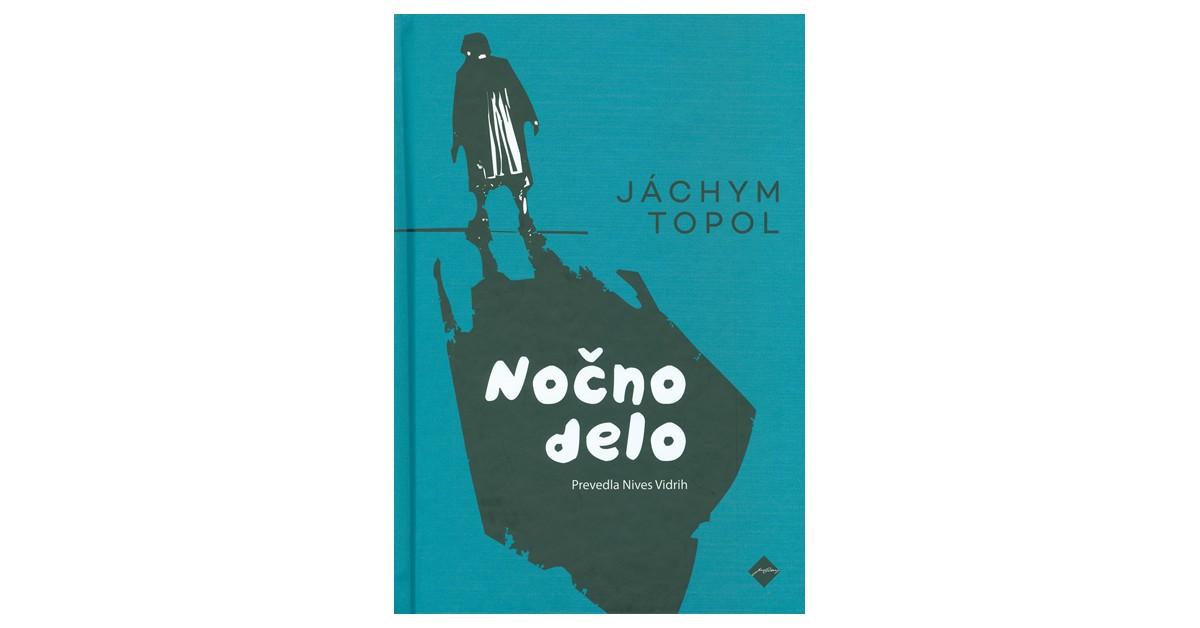 Nočno delo - Jachym Topol | Fundacionsinadep.org
