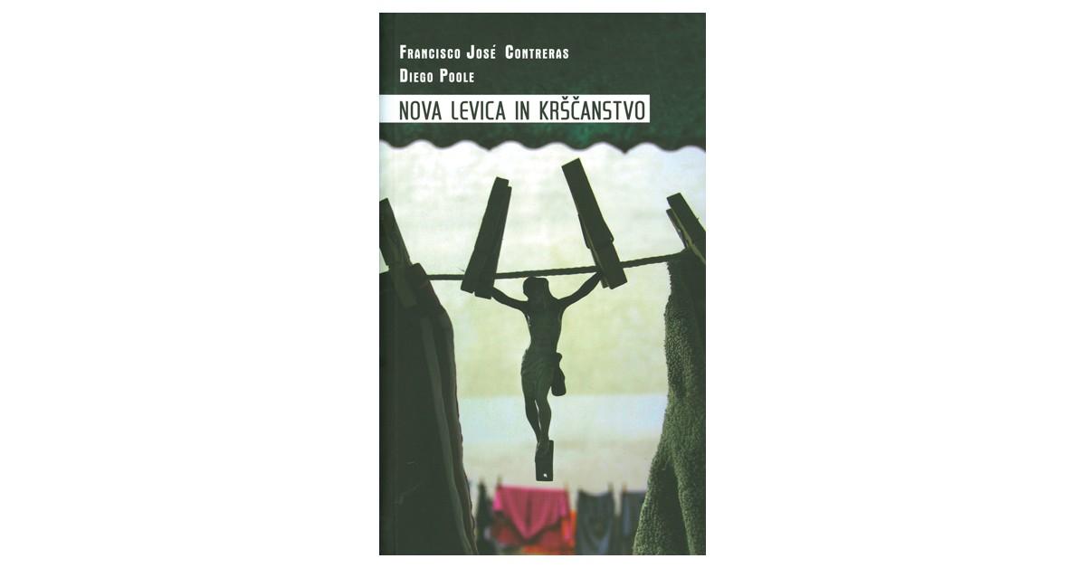 Nova levica in krščanstvo - Francisco José Contreras, Diego Poole, Alenka Vrečar   Fundacionsinadep.org