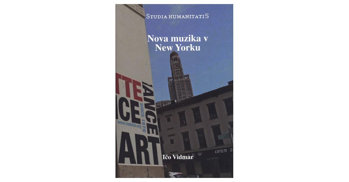 Nova muzika v New Yorku - Ičo Vidmar | Fundacionsinadep.org