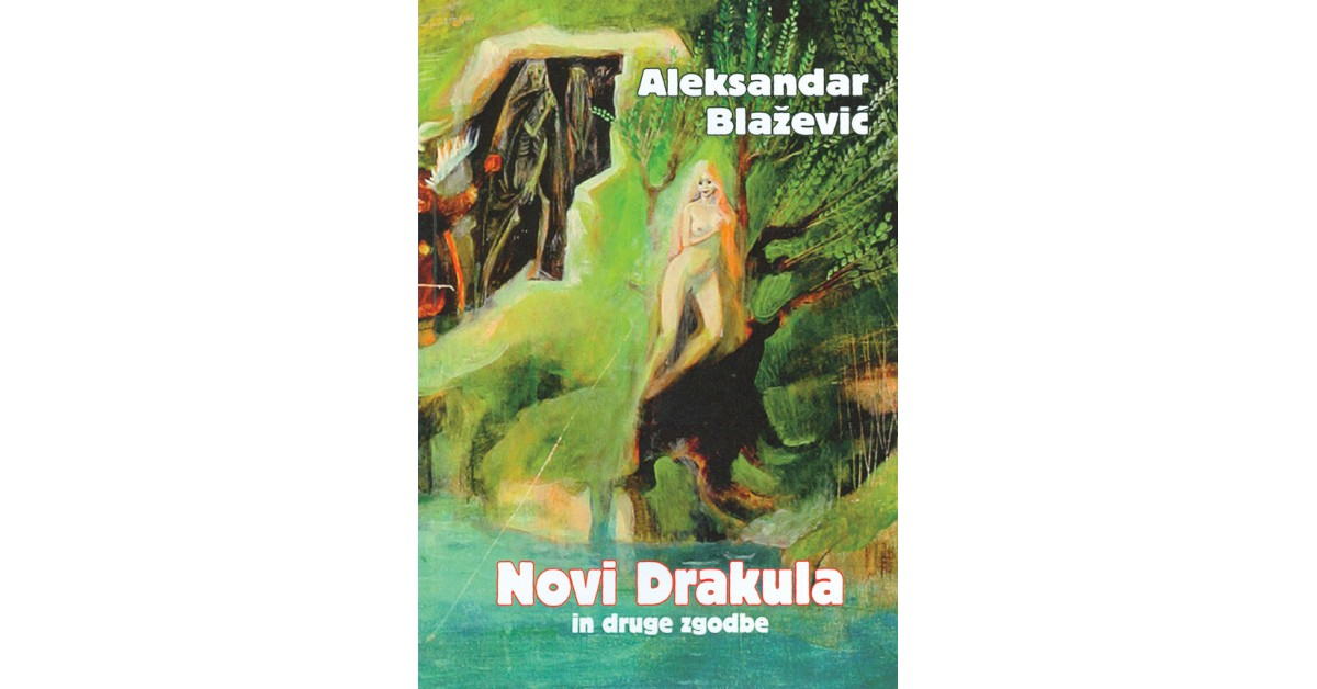 Novi Drakula in druge zgodbe - Aleksandar Blažević | Menschenrechtaufnahrung.org