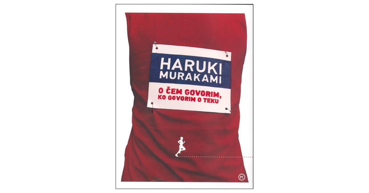 O čem govorim, ko govorim o teku - Haruki Murakami   Menschenrechtaufnahrung.org
