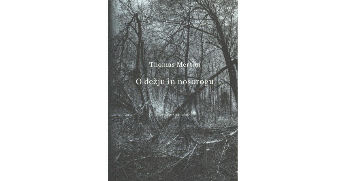 O dežju in nosorogu = Rain and the Rhinoceros - Thomas Merton   Menschenrechtaufnahrung.org