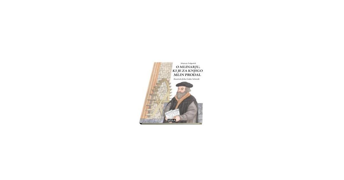 O mlinarju, ki je za knjigo mlin prodal - Mojiceja Podgoršek | Menschenrechtaufnahrung.org